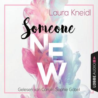 Laura Kneidl: Someone New - Someone-Reihe, Teil 1 (Gekürzt)