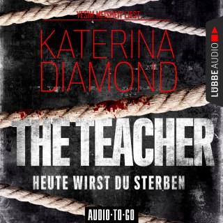 Katerina Diamond: The Teacher - Heute wirst du sterben (Ungekürzt)