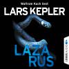 Lars Kepler: Lazarus - Joona Linna 7 (Gekürzt)