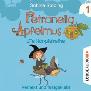 Sabine Städing: Petronella Apfelmus - Die Hörspielreihe, Teil 1: Verhext und festgeklebt