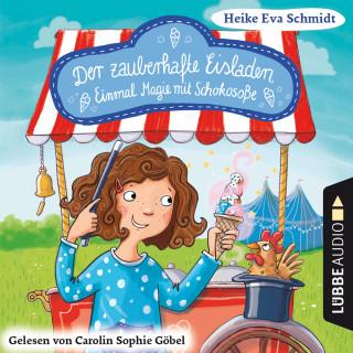 Heike Eva Schmidt: Einmal Magie mit Schokosoße - Der zauberhafte Eisladen, Band 2 (Gekürzt)