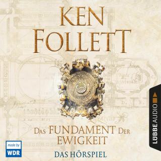 Ken Follett: Das Fundament der Ewigkeit (Hörspiel des WDR)