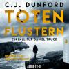 C.J. Dunford: Totenflüstern - Ein Fall für Daniel Truce (Ungekürzt)