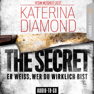Katerina Diamond: The Secret - Er weiss, wer du wirklich bist (Ungekürzt)