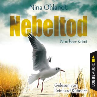 Nina Ohlandt: Nebeltod - John Benthiens dritter Fall - Hauptkommissar John Benthien 3 (Gekürzt)