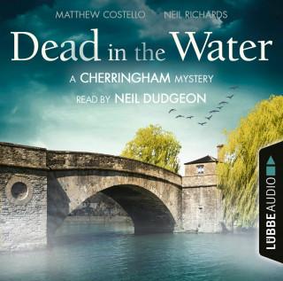Matthew Costello, Neil Richards: Dead in the Water - The Cherringham Novels: A Cherringham Mystery 1 (Unabridged)