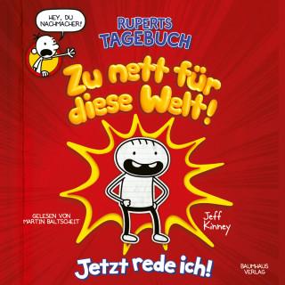 Jeff Kinney: Ruperts Tagebuch - Zu nett für diese Welt!: Jetzt rede ich! (Ungekürzt)