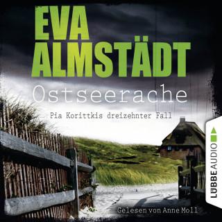 Eva Almstädt: Ostseerache - Pia Korittkis dreizehnter Fall - Kommissarin Pia Korittki 13 (Ungekürzt)