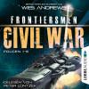 Wes Andrews, Bernd Perplies: Frontiersmen: Civil War - Sammelband, Folgen 1-6 (Ungekürzt)
