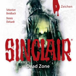 Dennis Ehrhardt, Sebastian Breidbach: Sinclair, Staffel 1: Dead Zone, Folge 1: Zeichen