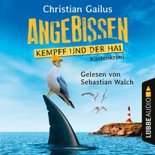 Christian Gailus: Angebissen - Kempff und der Hai - Küsten-Krimi (Ungekürzt)