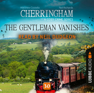 Matthew Costello, Neil Richards: The Gentleman Vanishes - Cherringham - A Cosy Crime Series: Mystery Shorts 30 (Unabridged)