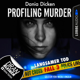 Dania Dicken: Laurie Walsh - Profiling Murder, Folge 3: Langsamer Tod (Ungekürzt)