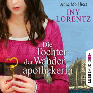 Iny Lorentz: Die Tochter der Wanderapothekerin (Gekürzt)