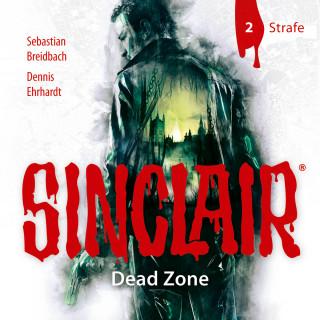 Dennis Ehrhardt, Sebastian Breidbach: Sinclair, Staffel 1: Dead Zone, Folge 2: Strafe