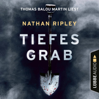 Nathan Ripley: Tiefes Grab - Jeder Held hat eine dunkle Seite. Man muss nur tief genug graben (Ungekürzt)