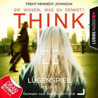 Trent Kennedy Johnson: THINK: Sie wissen, was du denkst!, Folge 2: Lügenspiel (Ungekürzt)