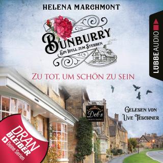 Helena Marchmont: Zu tot, um schön zu sein - Ein Idyll zum Sterben - Ein englischer Cosy-Krimi - Bunburry, Folge 5 (Ungekürzt)