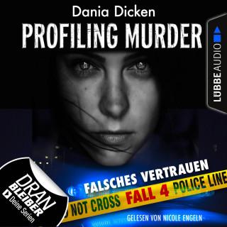 Dania Dicken: Laurie Walsh - Profiling Murder, Folge 4: Falsches Vertrauen (Ungekürzt)