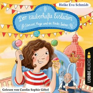 Heike Eva Schmidt: Streusel, Magie und ein Klecks Sahne - Der zauberhafte Eisladen, Band 3 (Gekürzt)