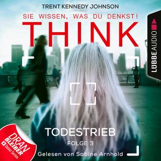 Trent Kennedy Johnson: THINK: Sie wissen, was du denkst!, Folge 3: Todestrieb (Ungekürzt)