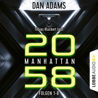 Dan Adams: Manhattan 2058, Sammelband: Folgen 1-6 (Ungekürzt)