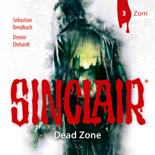 Dennis Ehrhardt, Sebastian Breidbach: Sinclair, Staffel 1: Dead Zone, Folge 3: Zorn
