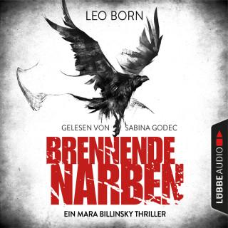 Leo Born: Brennende Narben - Ein Fall für Mara Billinsky 3 (Gekürzt)