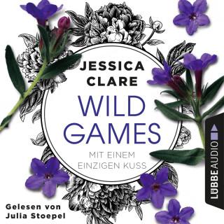 Jessica Clare: Mit einem einzigen Kuss - Wild-Games-Reihe, Teil 2 (Ungekürzt)
