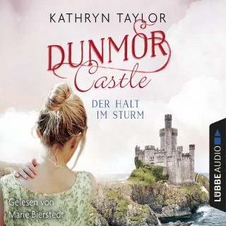 Kathryn Taylor: Der Halt im Sturm - Dunmor Castle 2 (Gekürzt)