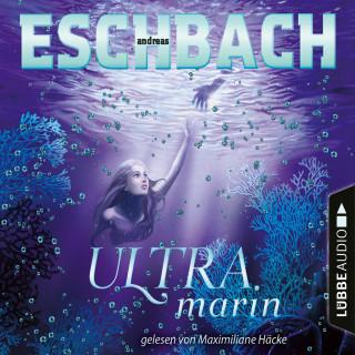 Andreas Eschbach: Ultramarin - Teil 3 (Ungekürzt)