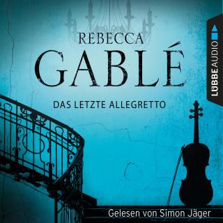 Rebecca Gablé: Das letzte Allegretto (Gekürzt)