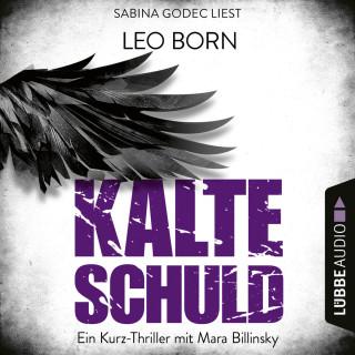 Leo Born: Kalte Schuld - Ein Kurz-Thriller mit Mara-Billinsky (Ungekürzt)