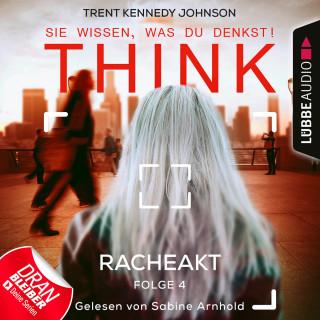 Trent Kennedy Johnson: Think: Sie wissen, was du denkst!, Folge 4: Racheakt (Ungekürzt)