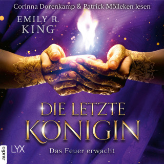 Emily R. King: Das Feuer erwacht - Die letzte Königin - Die Hundredth Queen Reihe, Teil 2 (Ungekürzt)