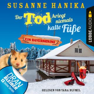 Susanne Hanika: Der Tod kriegt niemals kalte Füße - Ein Bayernkrimi - Sofia und die Hirschgrund-Morde, Teil 7 (Ungekürzt)