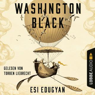 Esi Edugyan: Washington Black (Ungekürzt)