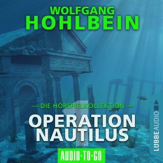 Wolfgang Hohlbein: Operation Nautilus 1 - Die Hörspielkollektion (Hörspiel)