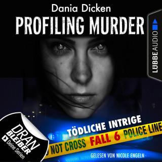 Dania Dicken: Laurie Walsh - Profiling Murder, Folge 6: Tödliche Intrige (Ungekürzt)