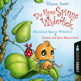 Diana Amft: Die kleine Spinne Widerlich - 2 Geschichten: Die kleine Spinne Widerlich / Ferien auf dem Bauernhof (Hörspiel)
