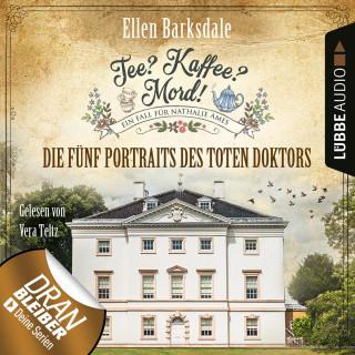 Ellen Barksdale: Nathalie Ames ermittelt - Tee? Kaffee? Mord!, Folge 11: Die fünf Portraits des toten Doktors (Ungekürzt)