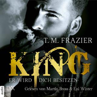 T. M. Frazier: Er wird dich besitzen - King-Reihe 1 (Ungekürzt)