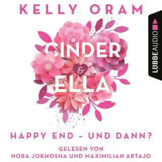 Kelly Oram: Cinder & Ella - Happy End - und dann? (Ungekürzt)