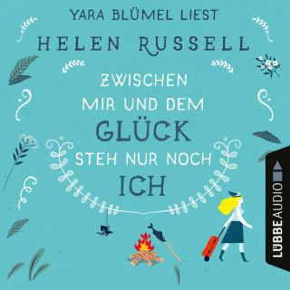 Helen Russell: Zwischen mir und dem Glück steh nur noch ich (Ungekürzt)