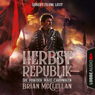 Brian McClellan: Herbstrepublik - Die Powder-Mage-Chroniken 3 (Ungekürzt)