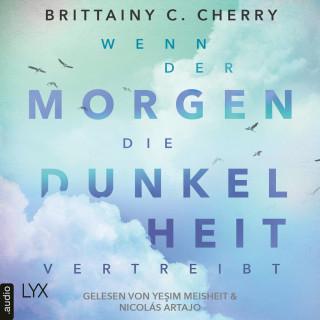 Brittainy C. Cherry: Wenn der Morgen die Dunkelheit vertreibt (Ungekürzt)