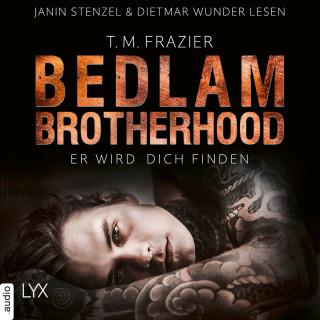T. M. Frazier: Er wird dich finden - Bedlam Brotherhood, Teil 1 (Ungekürzt)