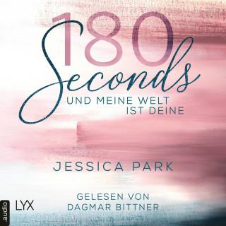 Jessica Park: 180 Seconds - Und meine Welt ist deine (Ungekürzt)
