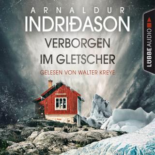 Arnaldur Indriðason: Verborgen im Gletscher - Island Krimi (Gekürzt)