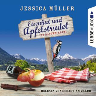 Jessica Müller: Eisenhut und Apfelstrudel - Ein Bayern-Krimi - Hauptkommissar Hirschberg 1 (Ungekürzt)